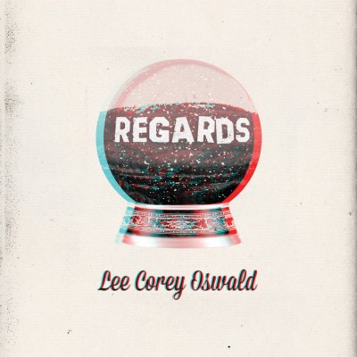 Lee Corey Oswald - Regards | CD
