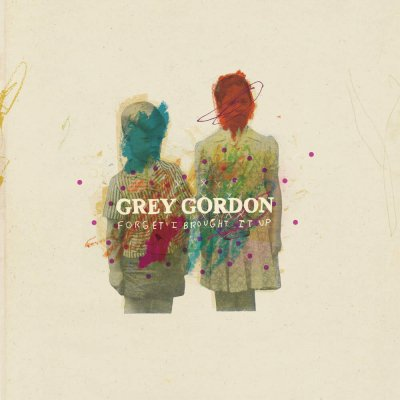 Grey Gordon - Forget I Brought It Up | CD