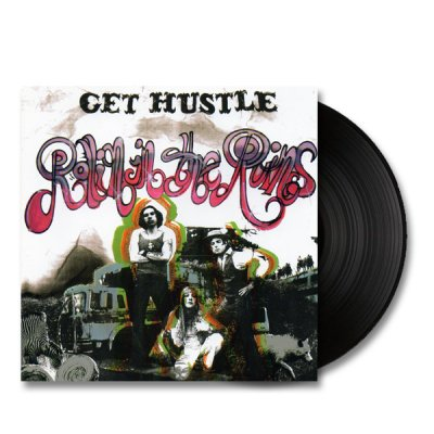 Get Hustle - Rollin In The Ruins | Vinyl