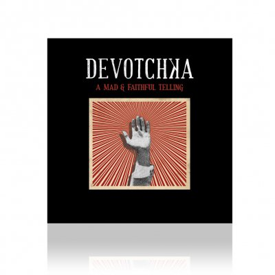 Devotchka - A Mad & Faithful Telling | CD