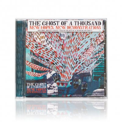 The Ghost Of A Thousand - New Hopes, New Demonstrations | CD