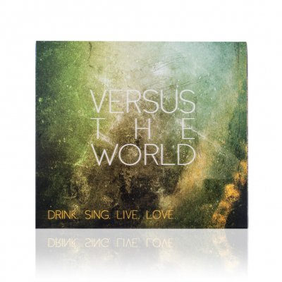 versus-the-world - Drink. Sing. Live. Love. | CD