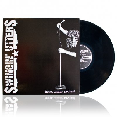 Swingin Utters - Here Under Protest | Black Vinyl