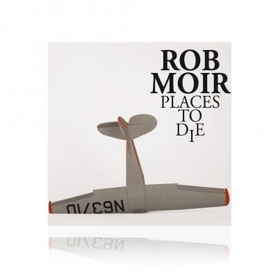 Rob Moir - Places To Die | CD