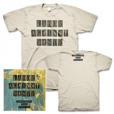 Christopher Paul Stelling - Labor Against Waste | CD+T-Shirt