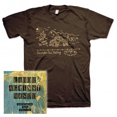 Christopher Paul Stelling - Labor Against Waste/Truck | CD+T-Shirt