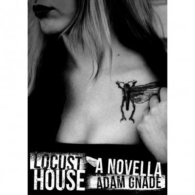 Adam Gnade - Locust House | Book