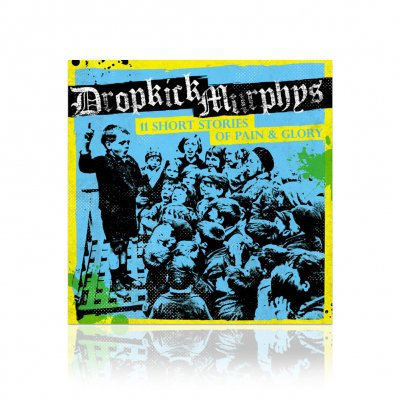 dropkick-murphys - 11 Short Stories Of Pain And Glory | CD