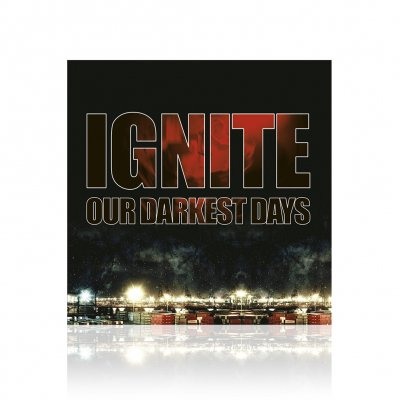 Ignite - Our Darkest Days | CD