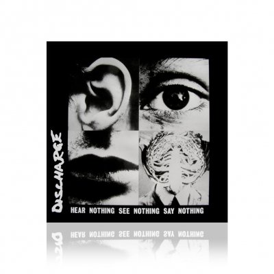 discharge - Hear Nothing See Nothing Say Nothing | CD