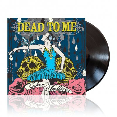 Dead To Me - Cuban Ballerina | Black Vinyl