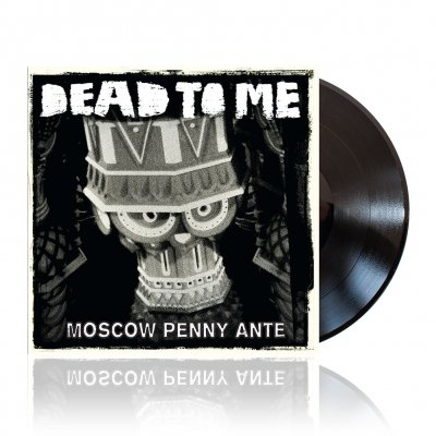 Dead To Me - Moscow Penny Ante | Black Vinyl