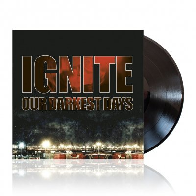 Ignite - Our Darkest Days | 180g Black Vinyl