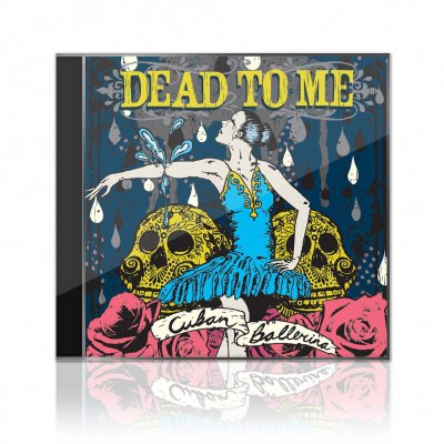 Dead To Me - Cuban Ballerina | CD
