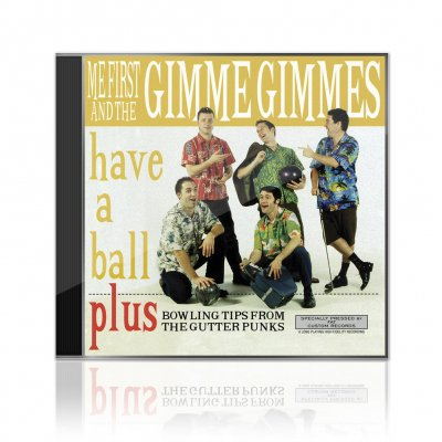 Me First And The Gimme Gimmes - Have A Ball | CD