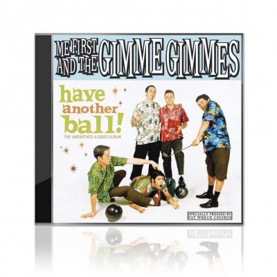 Me First And The Gimme Gimmes - Have Another Ball | CD