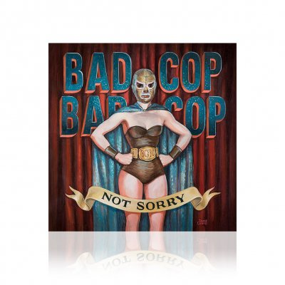 Bad Cop/Bad Cop - Not Sorry | CD