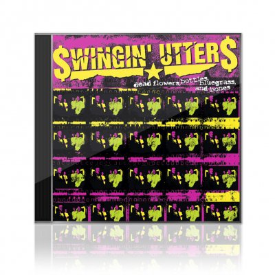 Swingin Utters - Dead Flowers, Bottles, Bluegrass, ... | CD