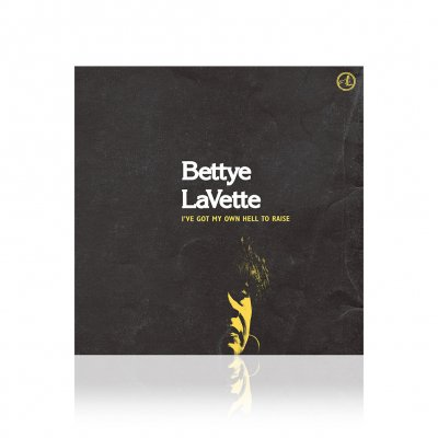 Bettye Lavette - I've Got My Own Hell To Raise | CD