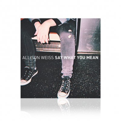 Allison Weiss - Say What You Mean | CD