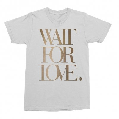 Wait For Love White | T-Shirt