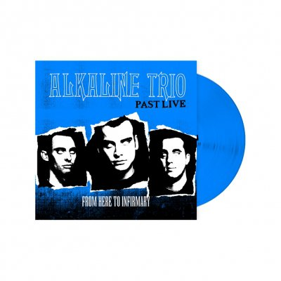 alkaline-trio - For Here To Infirmary: Past Live | Blue Vinyl