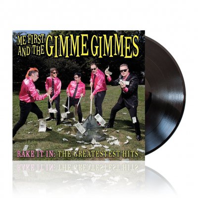 """Me First And The Gimme Gimmes - Rake It In """"The Greatestest Hits""""   Black Vinyl"""
