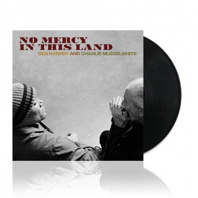 ben-harper-and-charlie-musselwhite - No Mercy In This Land | 180g Black Vinyl
