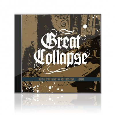 Great Collapse - Neither Washington Nor Moscow | CD