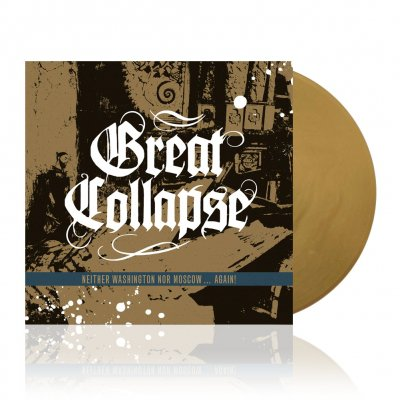 great-collapse - Neither Washington Nor Moscow | Gold Vinyl
