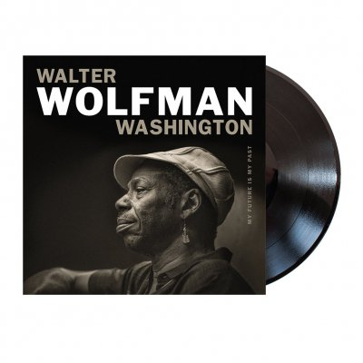 Walter Wolfman Washington - My Future Is My Past | Black Vinyl