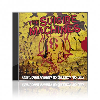 The Suicide Machines - War Profiteering Is Killing Us All | CD