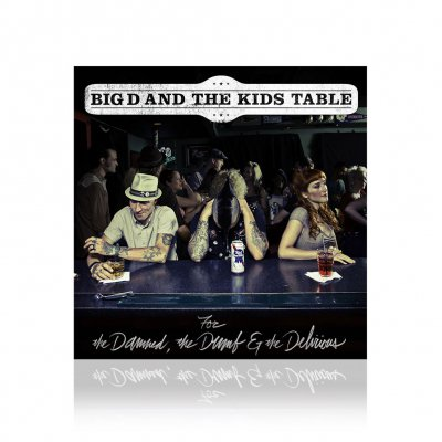 Big D And The Kids Table - For The Damned... | CD