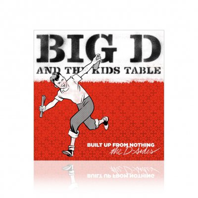 Big D And The Kids Table - Built Up From Nothing | CD