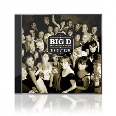 Big D And The Kids Table - Strictly Rude | CD