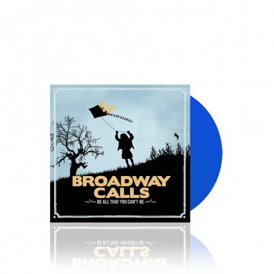 Broadway Calls - Be All That You Can't Be | Blue 7 Inch