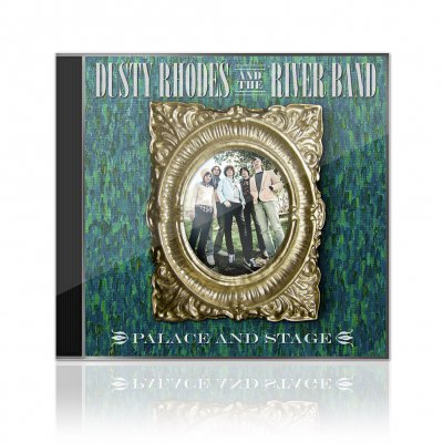 Dusty Rhodes And The River Band - Palace And Stage | CD