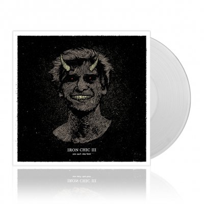 Iron Chic - III - You Can't Stay Here | Clear Vinyl