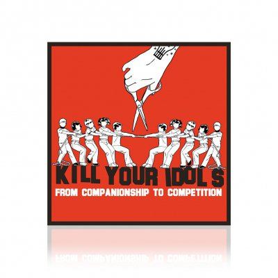 Kill Your Idols - From Companionship To Competition | CD