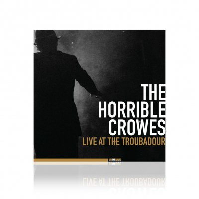 The Horrible Crowes - Live At The Troubadour | CD+DVD