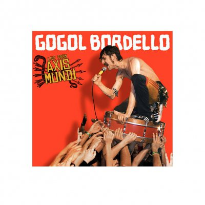 Gogol Bordello - Live From Axis Mundi | CD+DVD