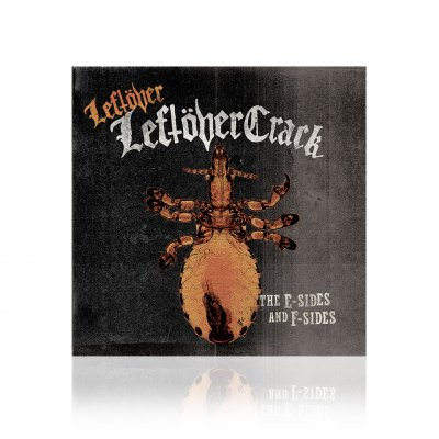 leftover-crack - The E-Sides And F-Sides | CD