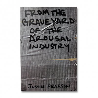 Justin Pearson - From The Graveyard Of The Arousal... | Book