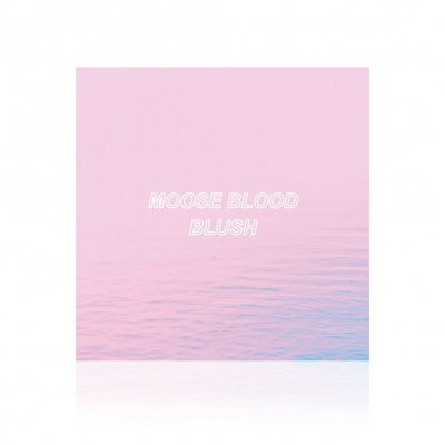 Moose Blood - Blush | CD