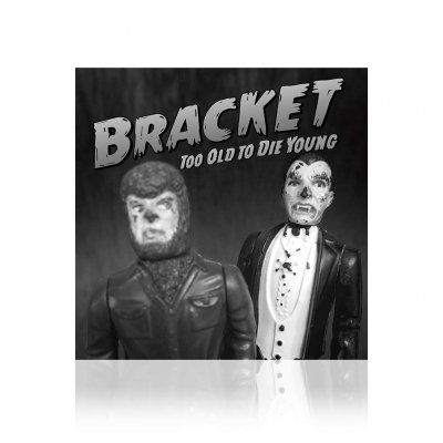 Bracket - Too Old To Die Young | CD