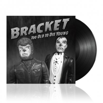 Bracket - Too Old To Die Young | Black Vinyl