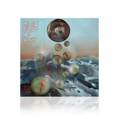 Richard Reed Parry - Quiet River of Dust Vol. 2 | CD