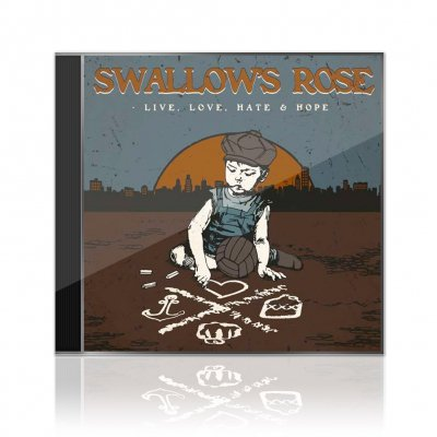 Swallow's Rose - Live, Love, Hate & Hope | CD