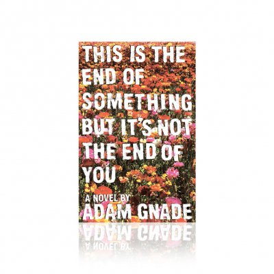 Adam Gnade - This Is The End... | Book