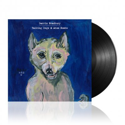 Darrin Bradbury - Talking Dogs & Atom Bombs | Black Vinyl